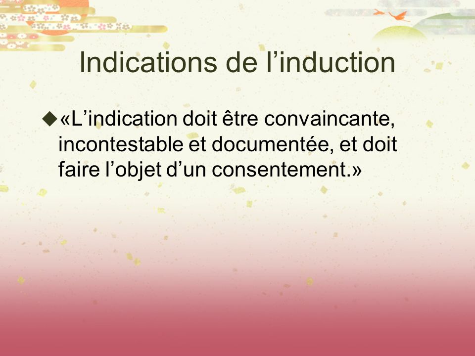Indications de l'induction