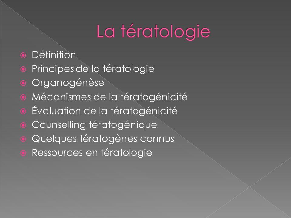La tératologie Définition Principes de la tératologie Organogénèse