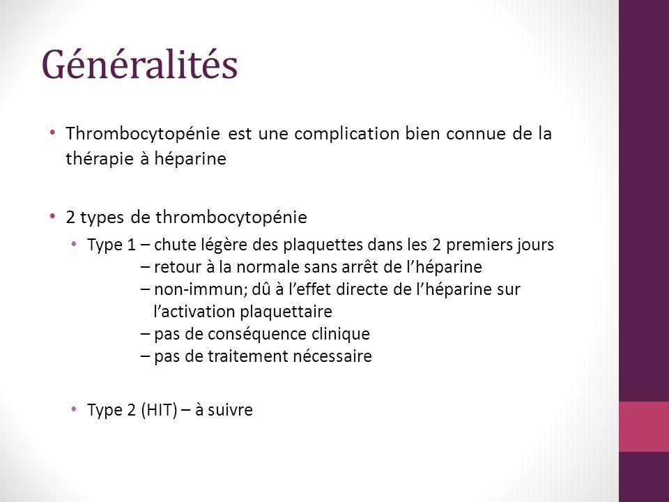 Généralités Thrombocytopénie est une complication bien connue de la thérapie à héparine. 2 types de thrombocytopénie.