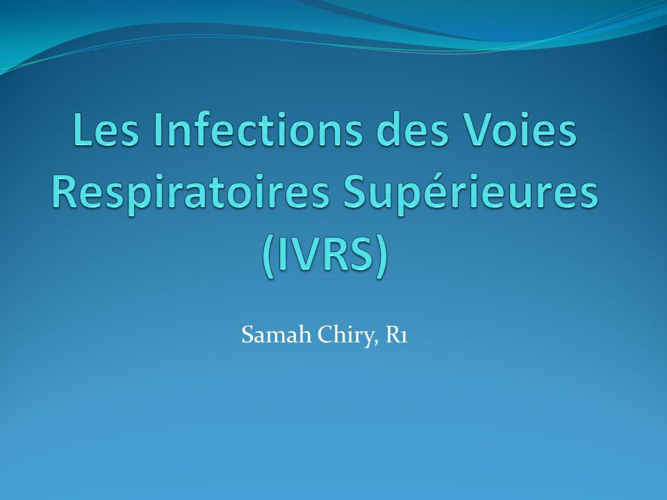 Les Infections des Voies Respiratoires Supérieures (IVRS)