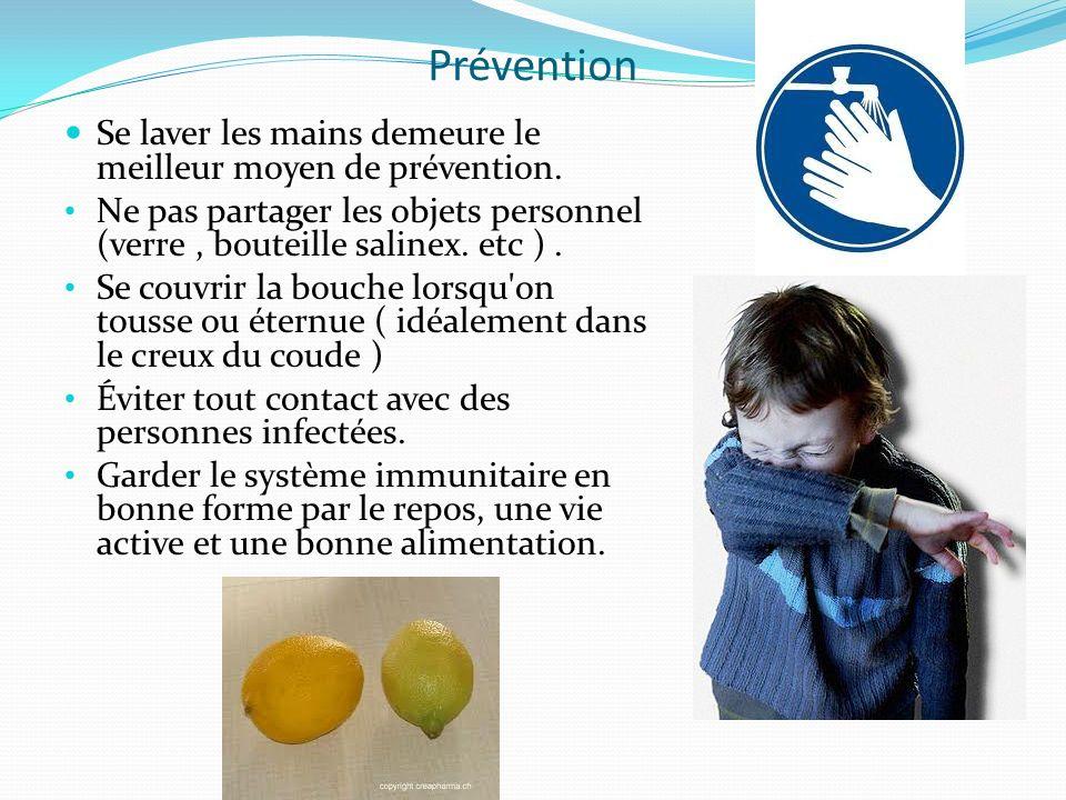Prévention Se laver les mains demeure le meilleur moyen de prévention.