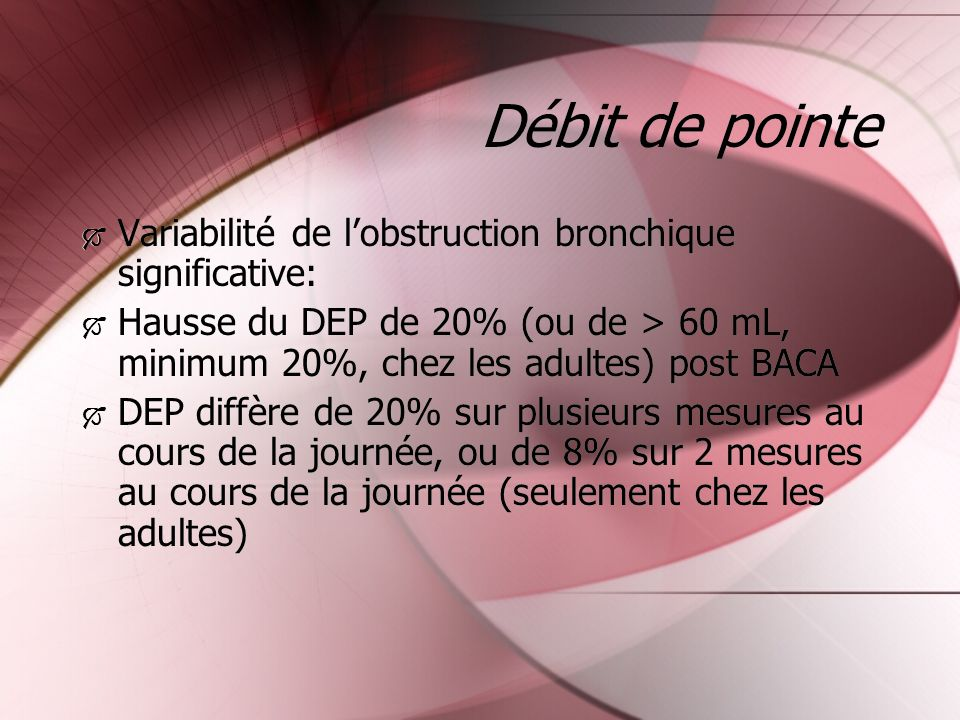 Débit de pointe Variabilité de l'obstruction bronchique significative: