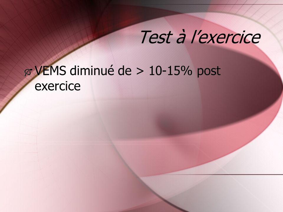Test à l'exercice VEMS diminué de > 10-15% post exercice