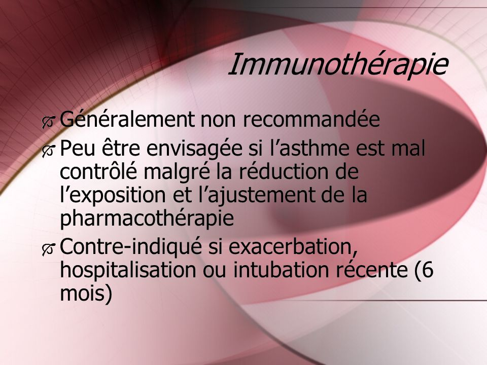 Immunothérapie Généralement non recommandée