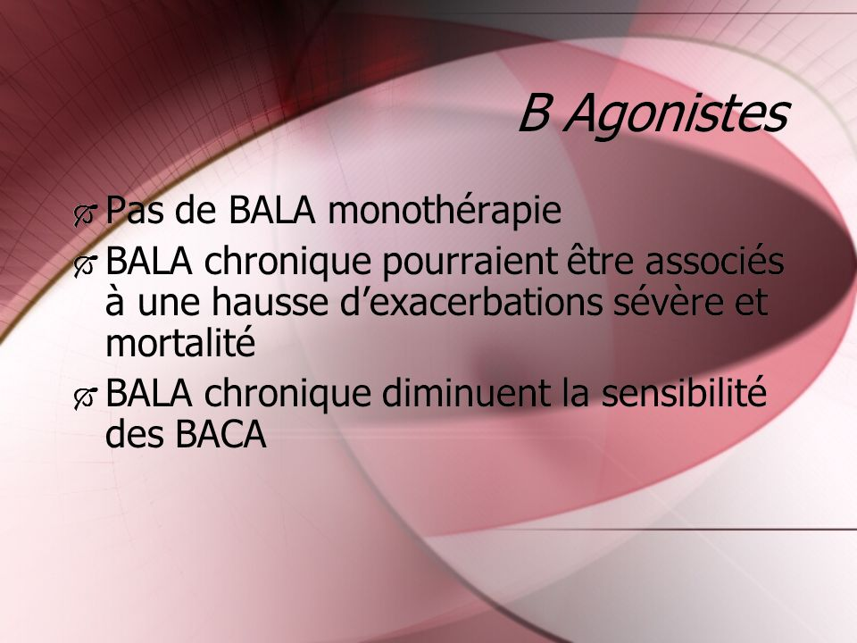B Agonistes Pas de BALA monothérapie