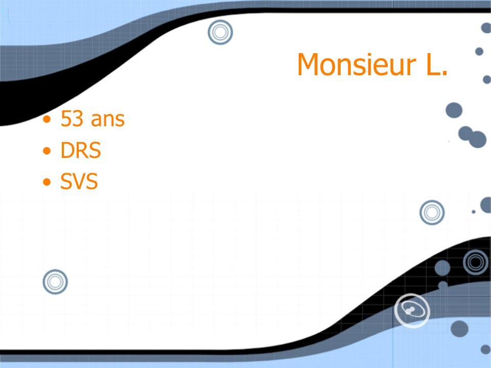 Monsieur L. 53 ans DRS SVS