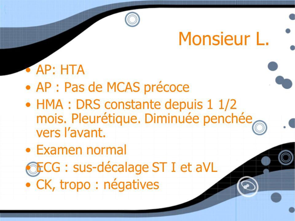 Monsieur L. AP: HTA AP : Pas de MCAS précoce