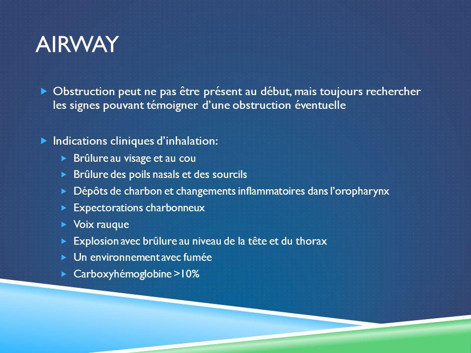 airway Obstruction peut ne pas être présent au début, mais toujours rechercher les signes pouvant témoigner d'une obstruction éventuelle.