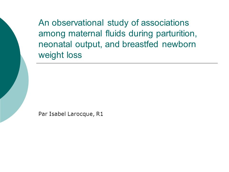 An observational study of associations among maternal fluids during parturition, neonatal output, and breastfed newborn weight loss