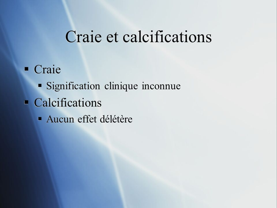 Craie et calcifications