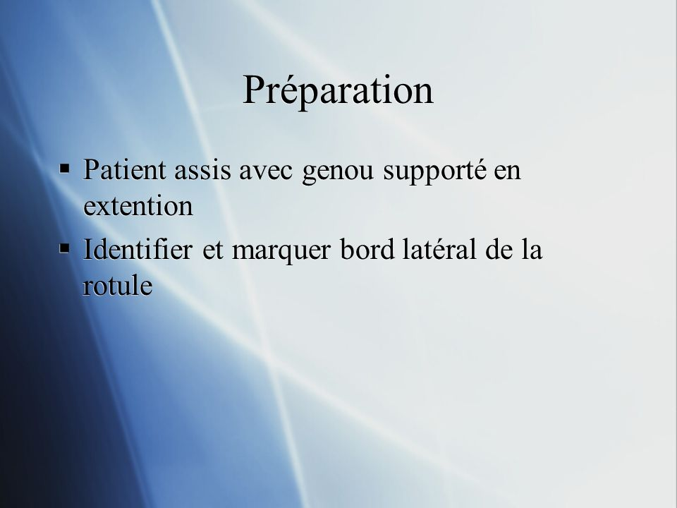 Préparation Patient assis avec genou supporté en extention