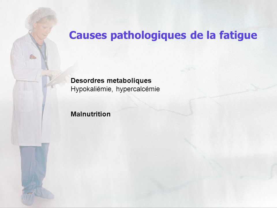 Causes pathologiques de la fatigue