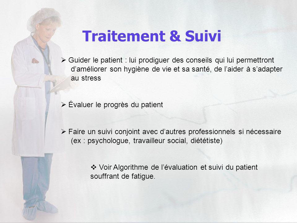 Traitement & Suivi Guider le patient : lui prodiguer des conseils qui lui permettront.