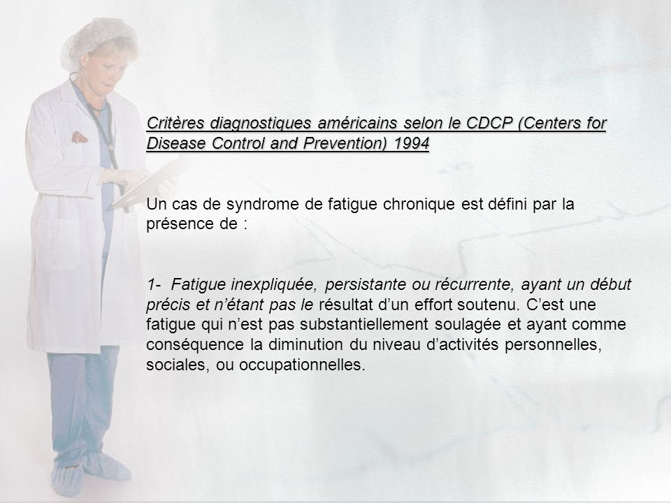 Critères diagnostiques américains selon le CDCP (Centers for Disease Control and Prevention) 1994