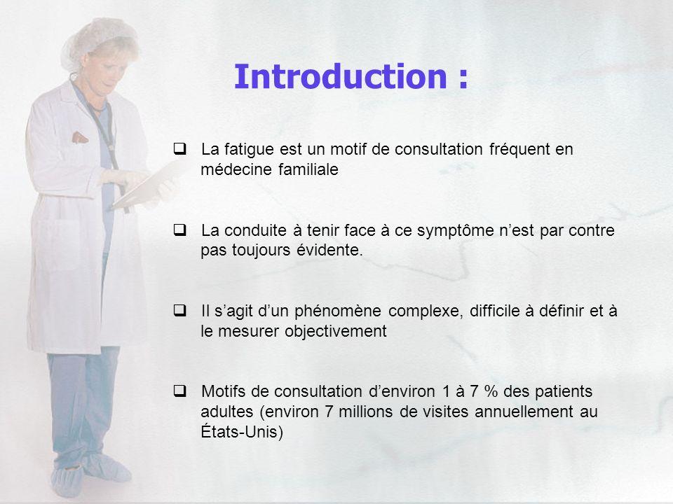 Introduction : La fatigue est un motif de consultation fréquent en