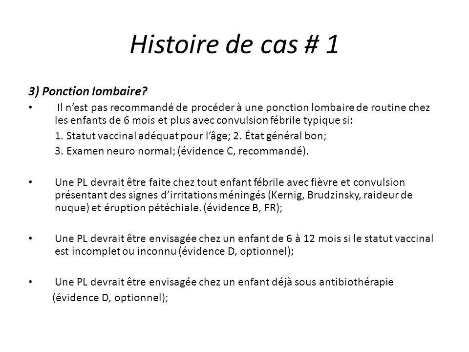 Histoire de cas # 1 3) Ponction lombaire