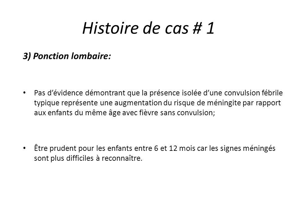 Histoire de cas # 1 3) Ponction lombaire: