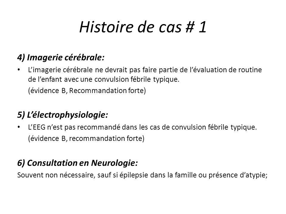 Histoire de cas # 1 4) Imagerie cérébrale: 5) L'électrophysiologie: