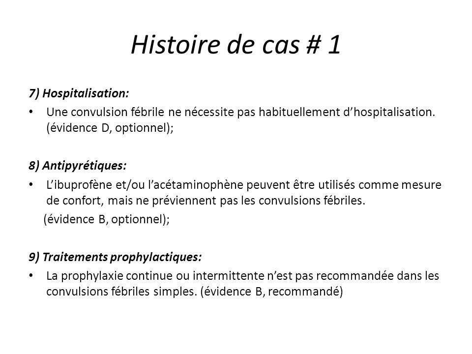 Histoire de cas # 1 7) Hospitalisation: