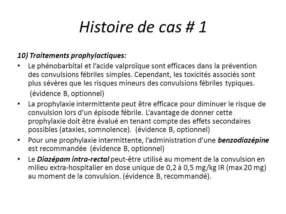 Histoire de cas # 1 10) Traitements prophylactiques:
