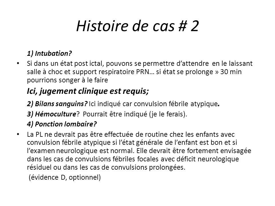 Histoire de cas # 2 1) Intubation