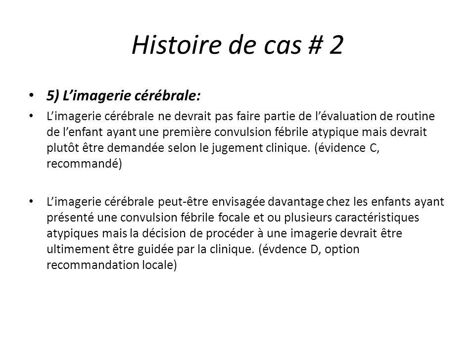 Histoire de cas # 2 5) L'imagerie cérébrale: