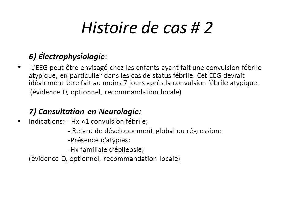 Histoire de cas # 2 6) Électrophysiologie: