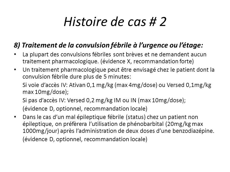Histoire de cas # 2 8) Traitement de la convulsion fébrile à l'urgence ou l'étage: