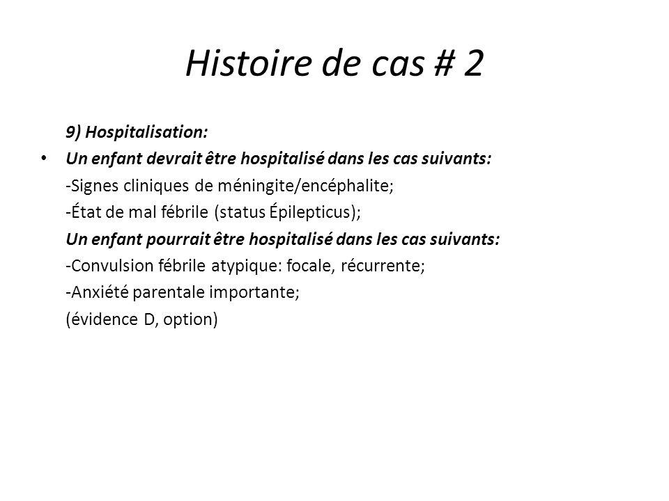 Histoire de cas # 2 9) Hospitalisation: