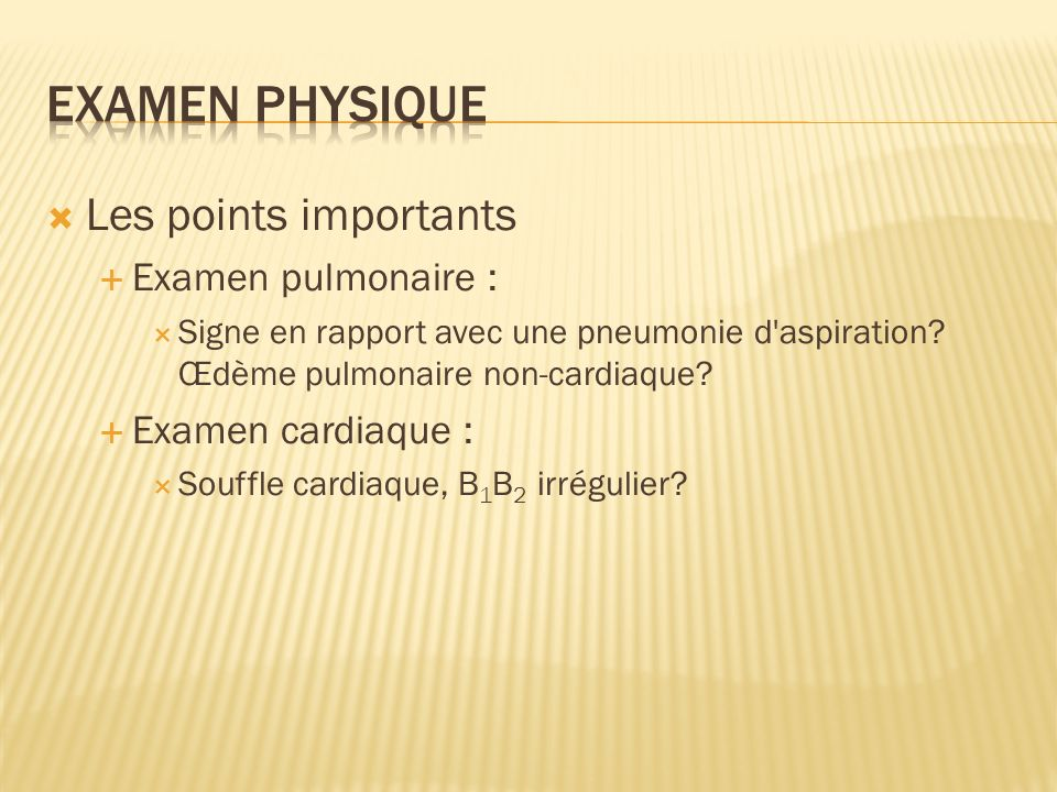 Examen physique Les points importants Examen pulmonaire :