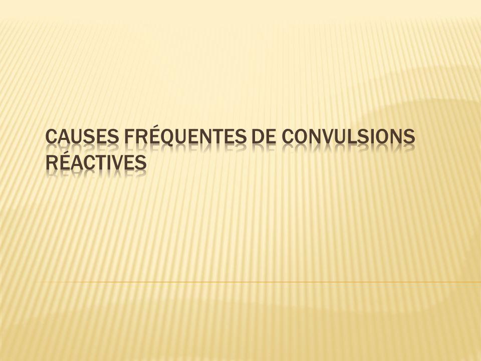 Causes fréquentes de convulsions réactives