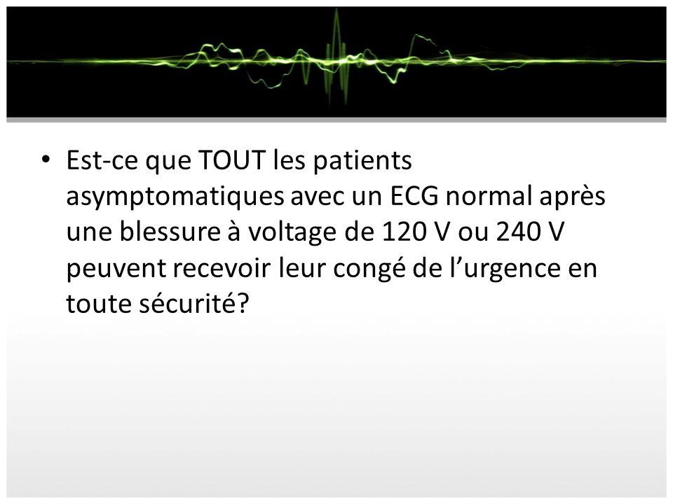 Est-ce que TOUT les patients asymptomatiques avec un ECG normal après une blessure à voltage de 120 V ou 240 V peuvent recevoir leur congé de l'urgence en toute sécurité
