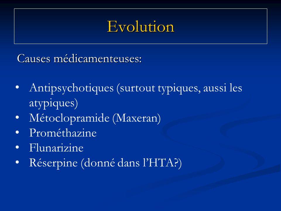 Evolution Causes médicamenteuses: