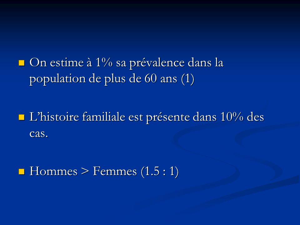 On estime à 1% sa prévalence dans la population de plus de 60 ans (1)