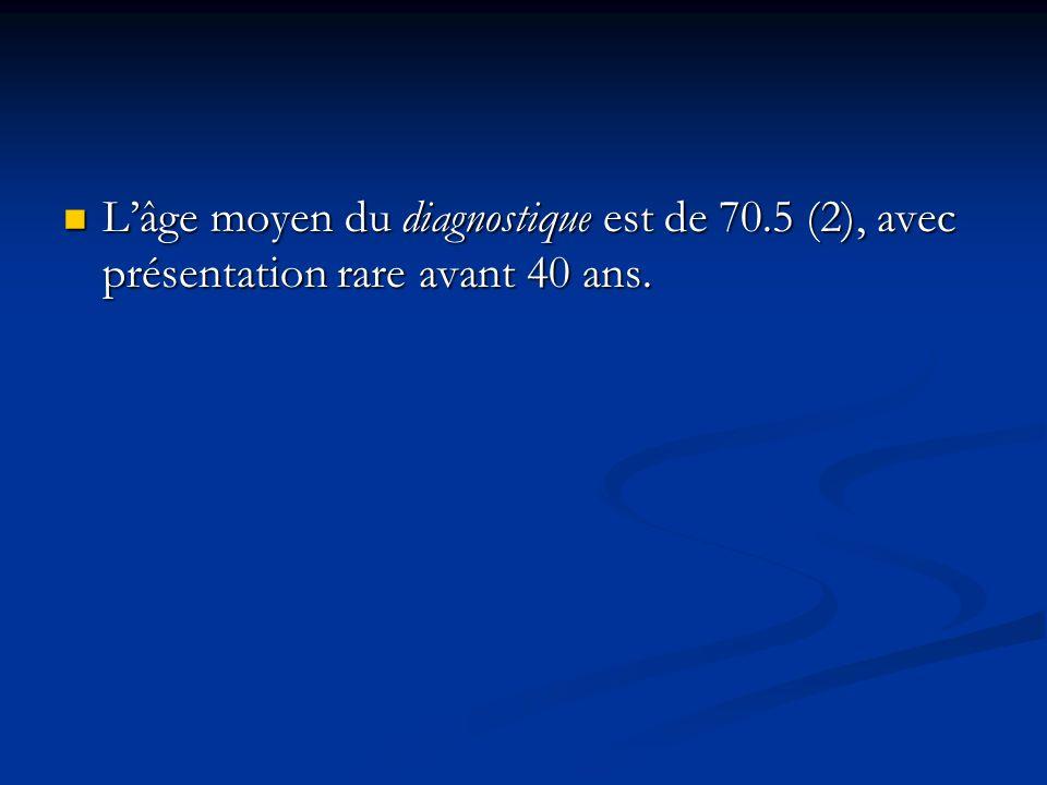 L'âge moyen du diagnostique est de 70