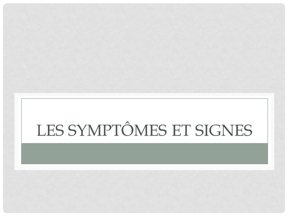 LES SYMPTÔMES ET SIGNES