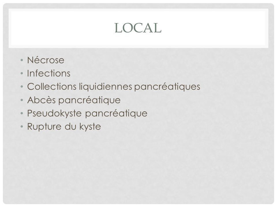 Local Nécrose Infections Collections liquidiennes pancréatiques