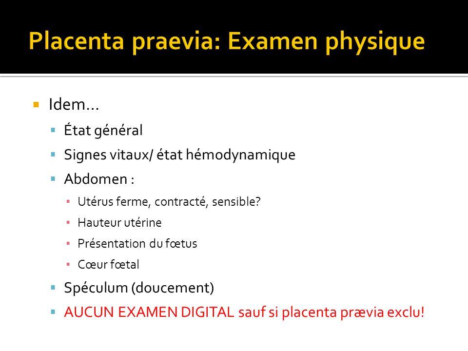 Placenta praevia: Examen physique