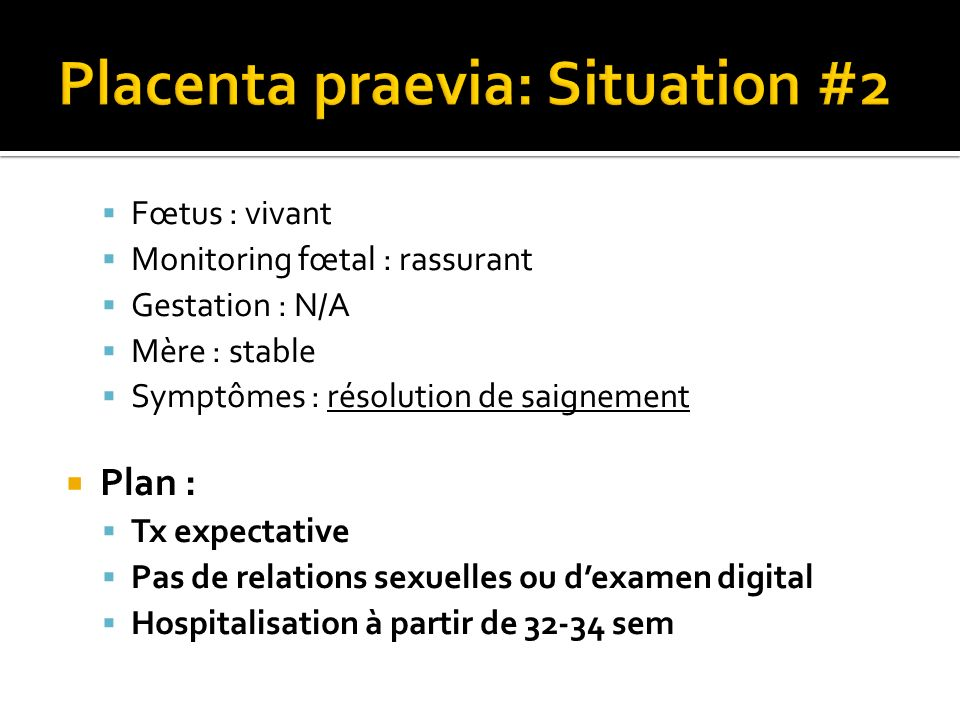 Placenta praevia: Situation #2