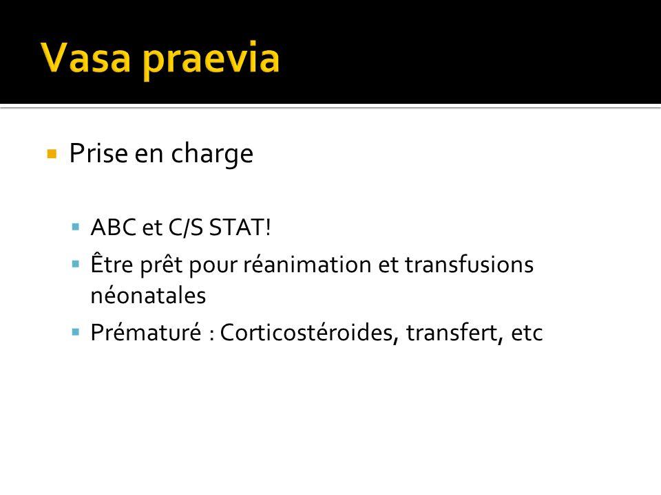 Vasa praevia Prise en charge ABC et C/S STAT!