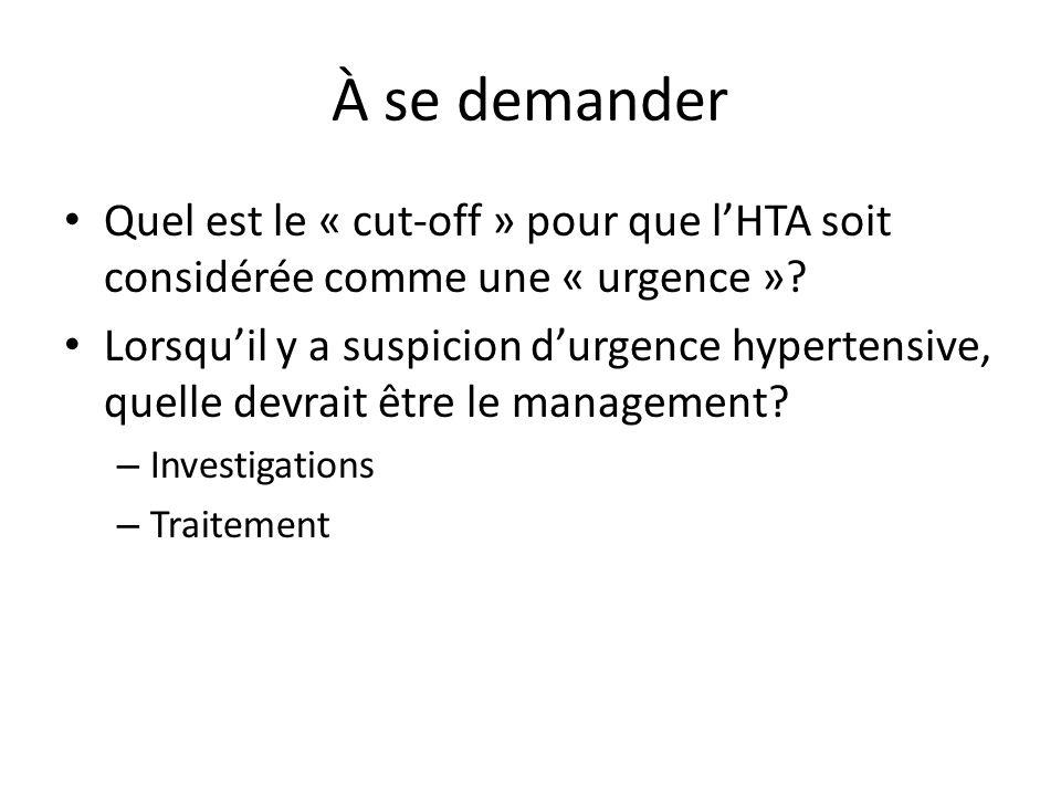À se demander Quel est le « cut-off » pour que l'HTA soit considérée comme une « urgence »