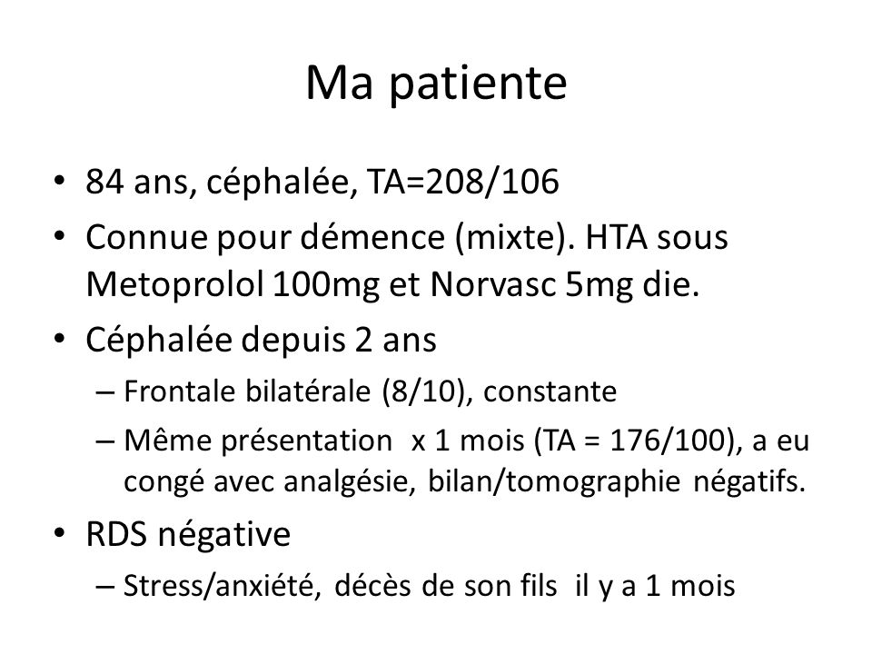 Ma patiente 84 ans, céphalée, TA=208/106