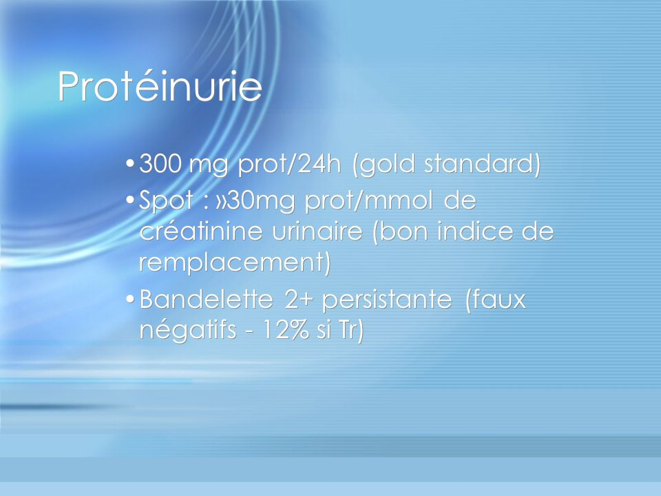 Protéinurie 300 mg prot/24h (gold standard)