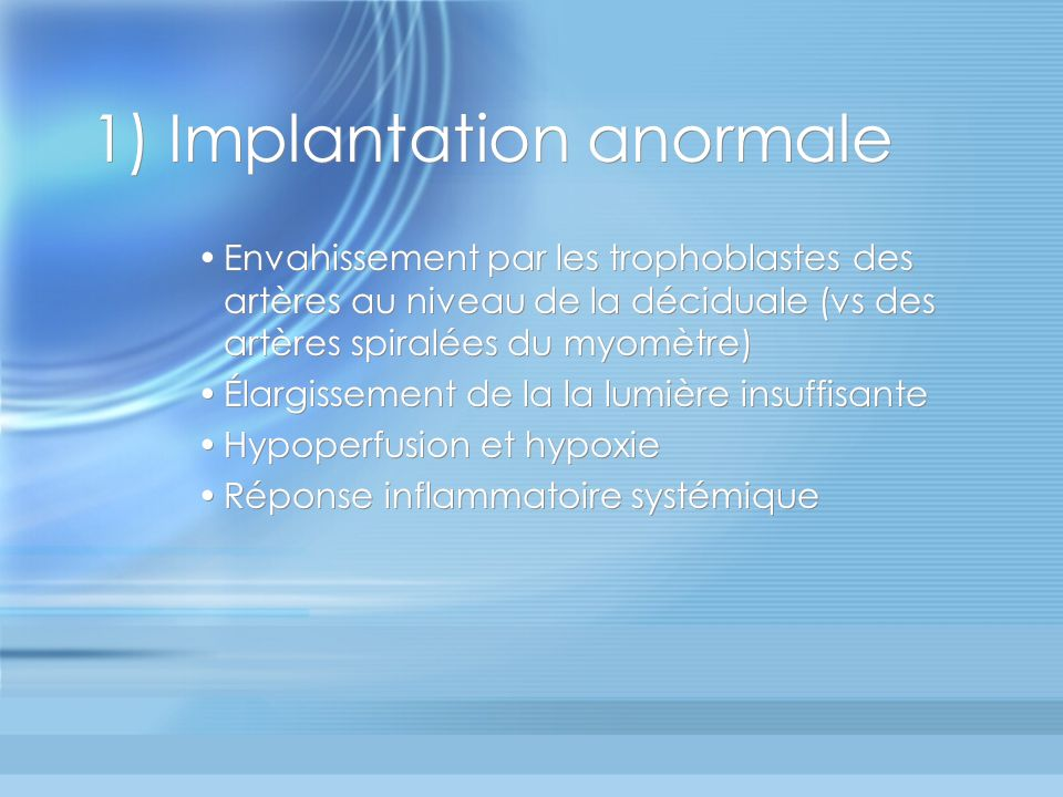 1) Implantation anormale