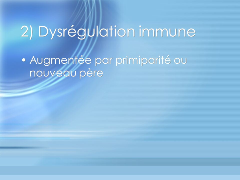 2) Dysrégulation immune