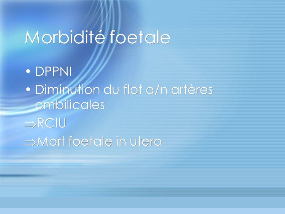 Morbidité foetale DPPNI Diminution du flot a/n artères ombilicales