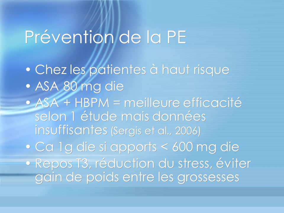 Prévention de la PE Chez les patientes à haut risque ASA 80 mg die