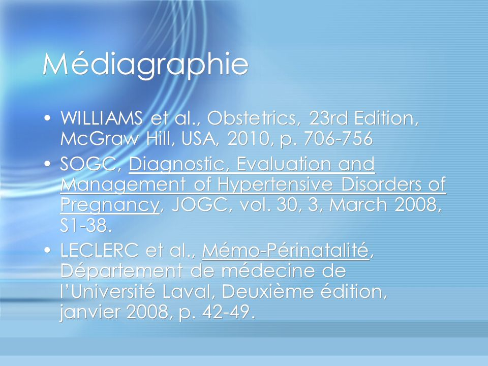 Médiagraphie WILLIAMS et al., Obstetrics, 23rd Edition, McGraw Hill, USA, 2010, p. 706-756.