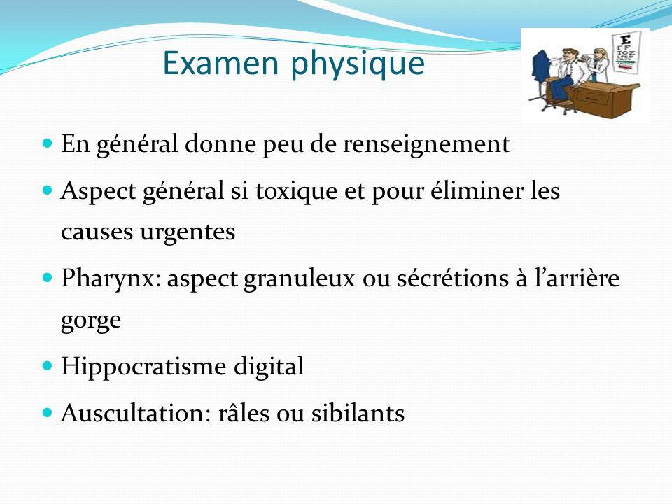 Examen physique En général donne peu de renseignement