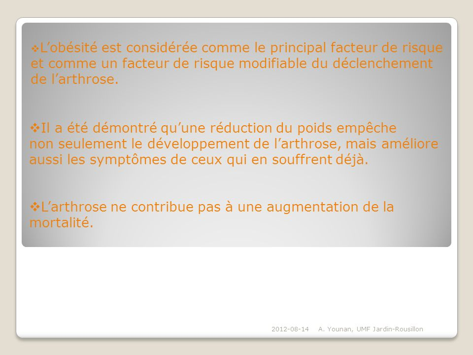 L'arthrose ne contribue pas à une augmentation de la mortalité.